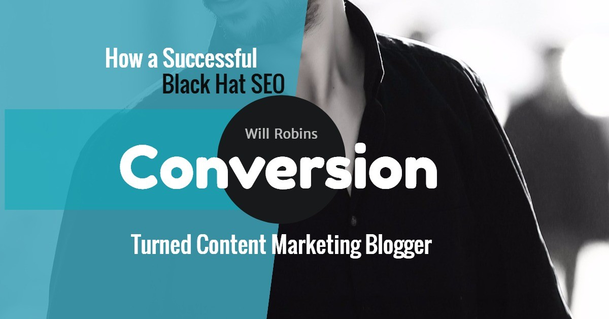 Conversion: How a Successful Black Hat SEO Turned Content