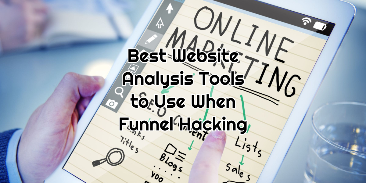 Best Website Analysis Tools to Use When Funnel Hacking