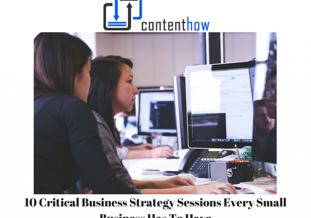 10 Critical Business Strategy Sessions Every Small Business Has To Have