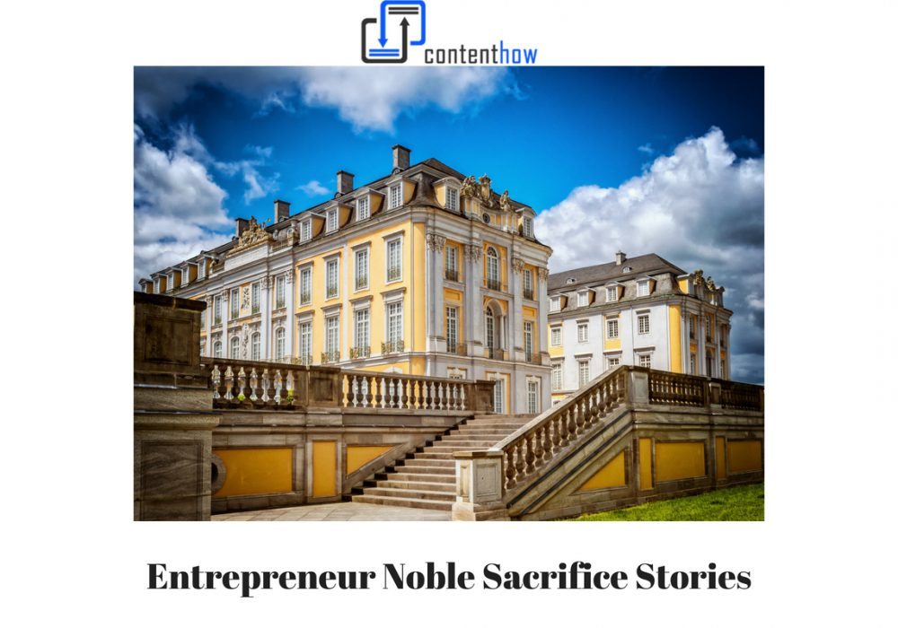 Entrepreneur Noble Sacrifice Stories