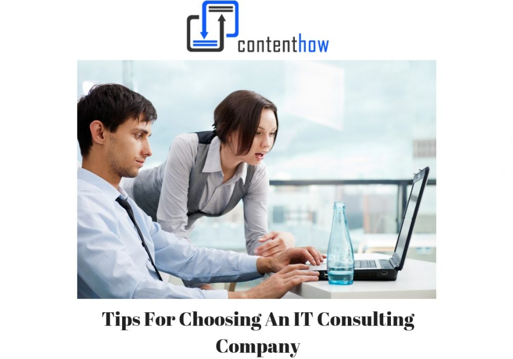 Tips For Choosing An IT Consulting Company
