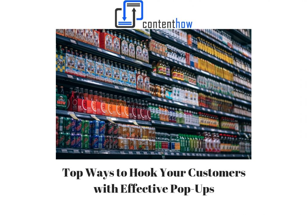 Top Ways to Hook Your Customers with Effective Pop-Ups
